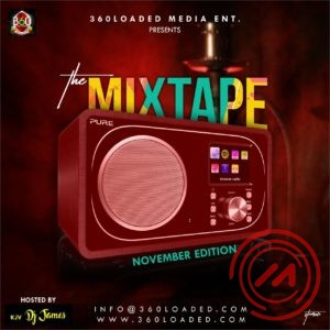 360Loaded Monthly Mixtape (November Edition) ft. KJV DJ James