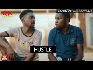 HUSTLE (Mark Angel Comedy) (YAWA)