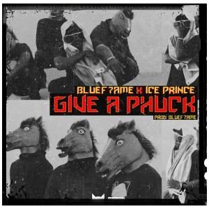 Ice Prince - Give A Phuck