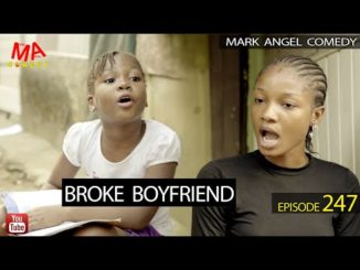 Mark Angel Comedy - Broke Boyfriend (Episode 247)