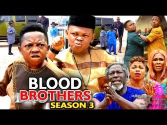 Blood Brothers Season 3 Latest 2020 Nollywood Movie