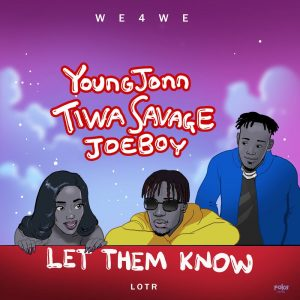 Young John - Let Them Know ft. Tiwa Savage & Joeboy