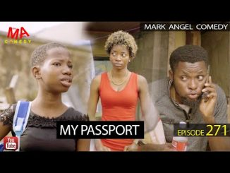 Mark Angel Comedy - My Passport (Episode 271)