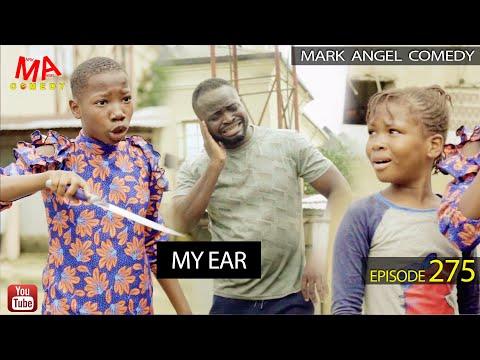 Mark Angel Comedy - My Ear (Episode 275)