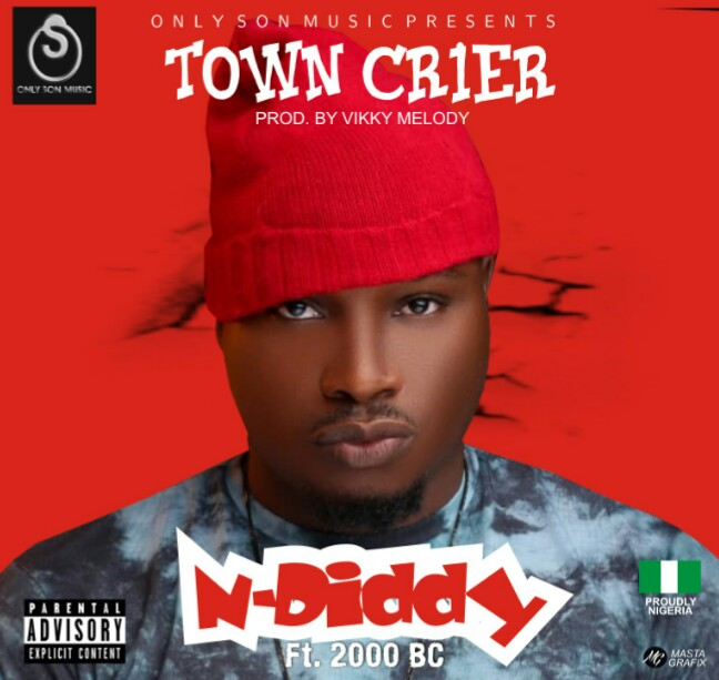 N-Diddy - Town crier ft. 2000BC