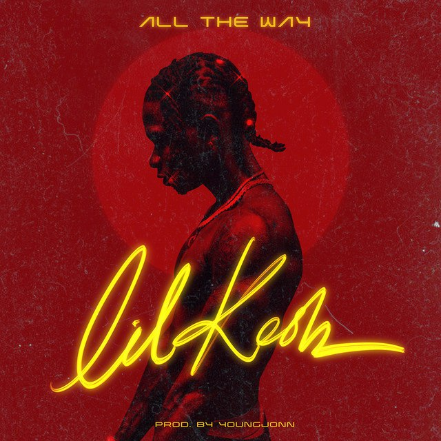 Lil Kesh - All The Way