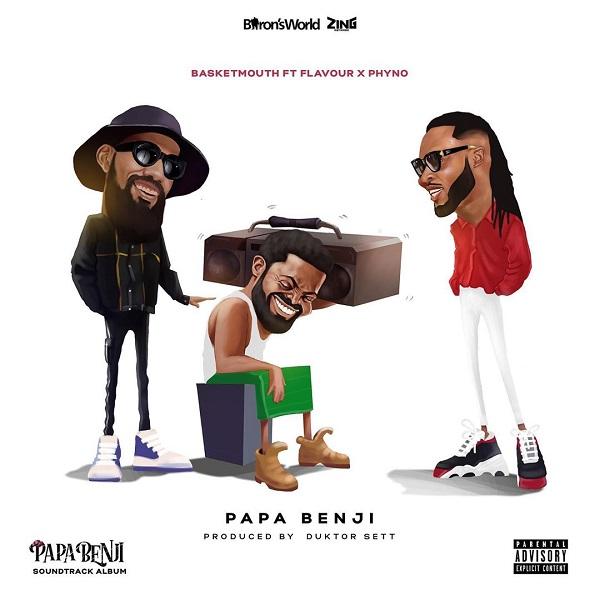 Basketmouth – Papa Benji ft. Phyno, Flavour