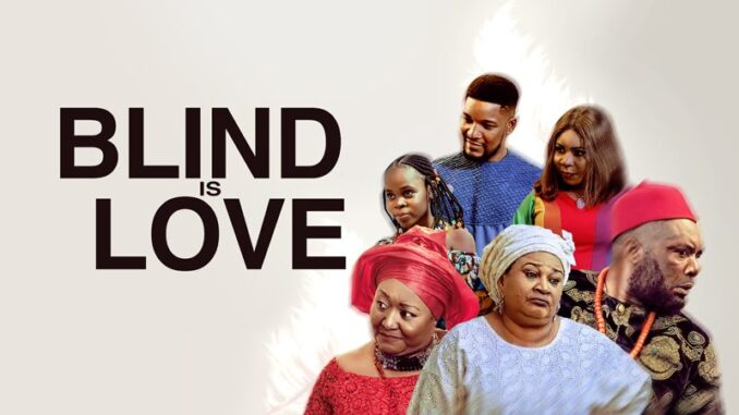 Blind Is Love – Nollywood Movie