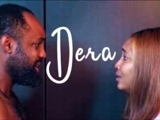 Dera – Nollywood Movie
