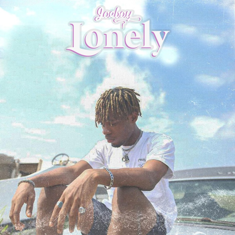 "Joeboy – ""Lonely"" (Lyrics)"