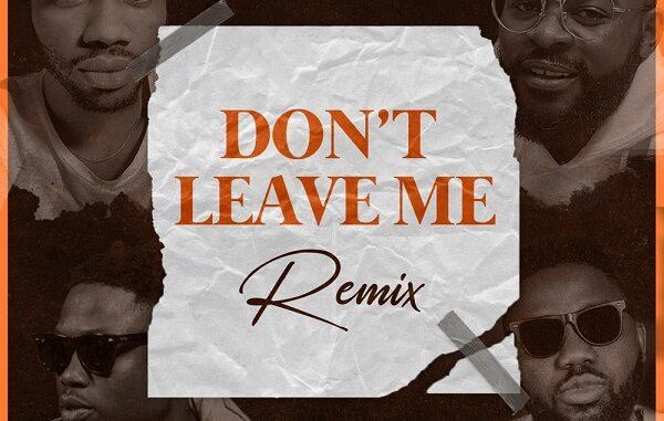 "Josh2funny x Falz x Vector x Magnito – ""Don't Leave Me"" (Remix)"
