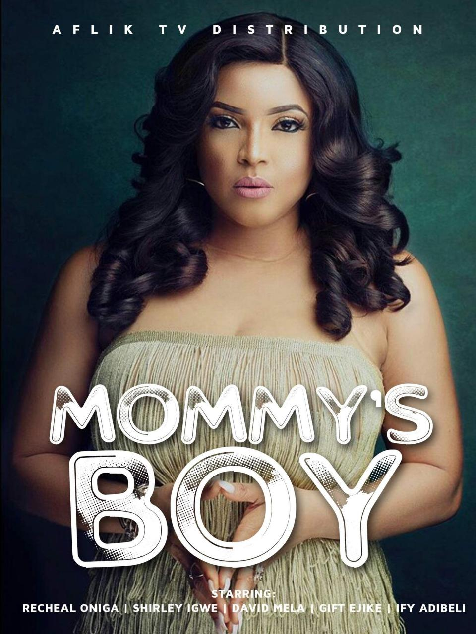 Mommy's Boy – Nollywood Movie
