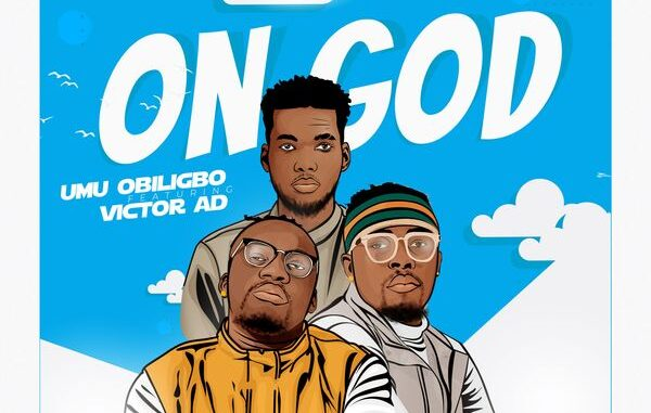 Umu Obiligbo – On God ft. Victor AD