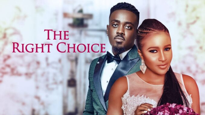 The Right Choice – Nollywood Movie