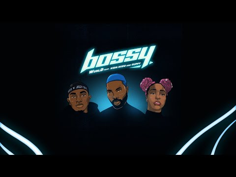 WurlD – Bossy ft. Kida Kudz, Cuppy (Lyrics)