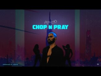WurlD – Chop n Pray (Lyrics)
