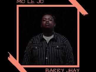 Barry Jhay – Mo Le Jo