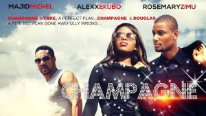 Champagne – Nollywood Movie