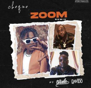 Cheque – Zoom (Remix) ft. Davido & Wale