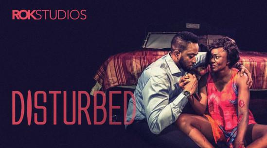 Disturbed – Nollywood Movie