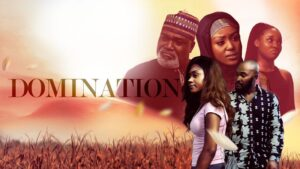 Domination – Nollywood Movie