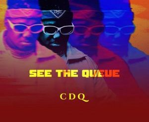 EP: CDQ – See The Queue