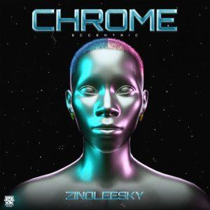 EP: Zinoleesky – Chrome Eccentric