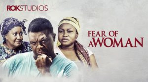 Fear Of A Woman – Nollywood Movie