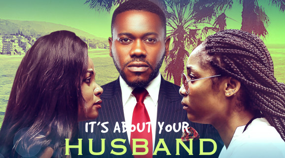 It's About Your Husband – Nollywood Movie