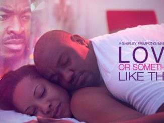 Love Or Something Like That – Nollywood Movie