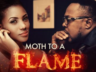 Moth To A Flame – Nollywood Movie
