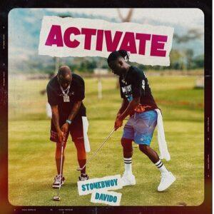 "Stonebwoy x Davido – ""Activate"" (Lyrics)"