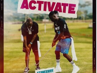 "Stonebwoy x Davido – ""Activate"" (Lyrics)"