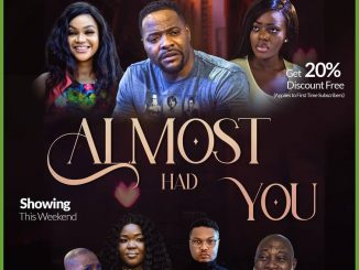 Almost Had You – Nollywood Movie
