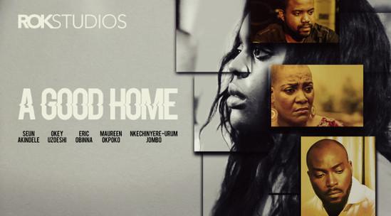 Good Home – Nollywood Movie