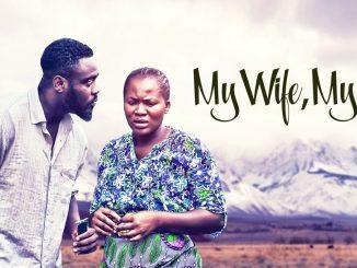 My Wife, My Life – Nollywood Movie