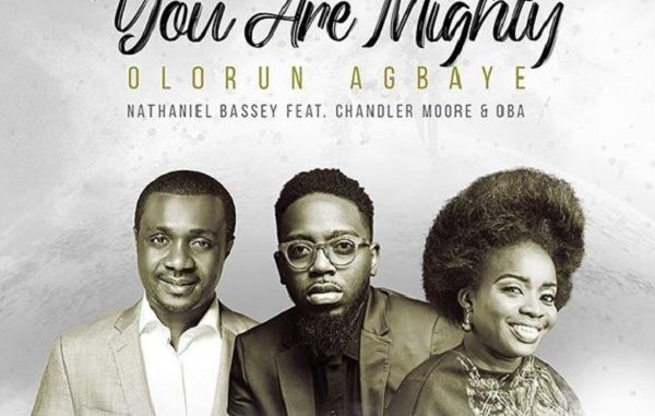 Nathaniel Bassey – Olorun Agbaye ft. Chandler Moore & Oba