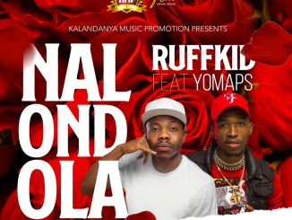 Ruff Kid ft. Yo Maps – Nalondola