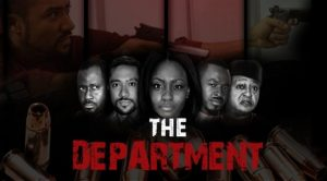 The Department – Nollywood Movie