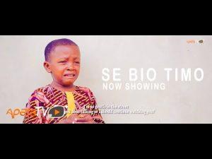 Se Bio Timo Latest Yoruba Movie 2021